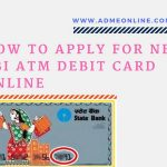 How to Apply for new SBI ATM Debit card Online