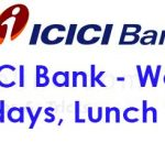 ICICI bank working hours | Timing of ICICI Bank | ICICI bank lunch time