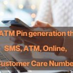 HDFC ATM Pin generation through SMS, ATM, Online, Customer Care Number